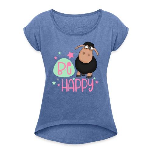 Schwarzes Schaf - be happy Schaf Glückliches Schaf - Frauen T-Shirt mit gerollten Ärmeln