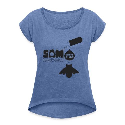 Irmate à Touf' - T-shirt à manches retroussées Femme