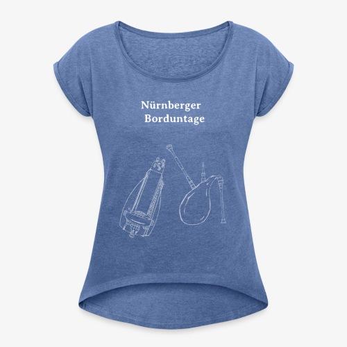 Nürnberger Borduntage Design weiß - Frauen T-Shirt mit gerollten Ärmeln