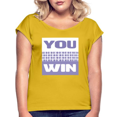 you win 29 - Women's T-Shirt with rolled up sleeves