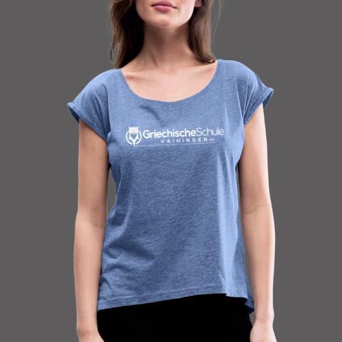 Griechische Schule Vaihingen e.V. - Frauen T-Shirt mit gerollten Ärmeln
