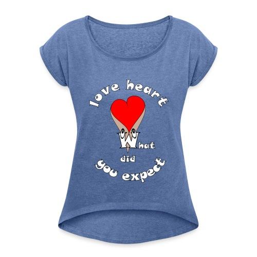 Tee shirt cœur sexy humour quoi d'autres - T-shirt à manches retroussées Femme