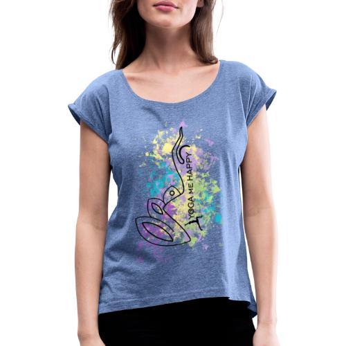 Yoga ME Happy Life 2021 - Frauen T-Shirt mit gerollten Ärmeln