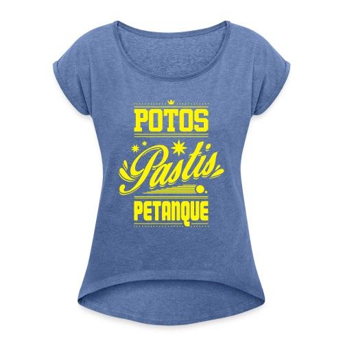POTOS PASTIS PETANQUE - T-shirt à manches retroussées Femme