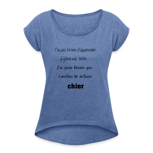 Colère - T-shirt à manches retroussées Femme