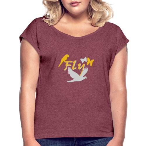Fly - Frauen T-Shirt mit gerollten Ärmeln