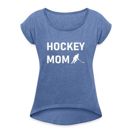 Hockey Mom - Frauen T-Shirt mit gerollten Ärmeln