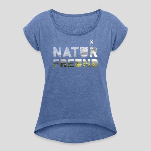 Naturfreund - weiß - Frauen T-Shirt mit gerollten Ärmeln