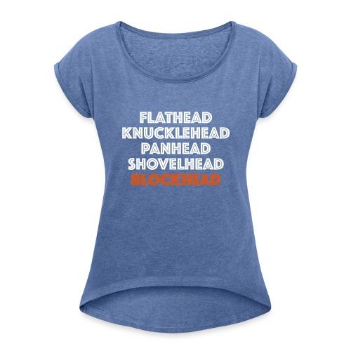 Blockhead 2C - Vrouwen T-shirt met opgerolde mouwen