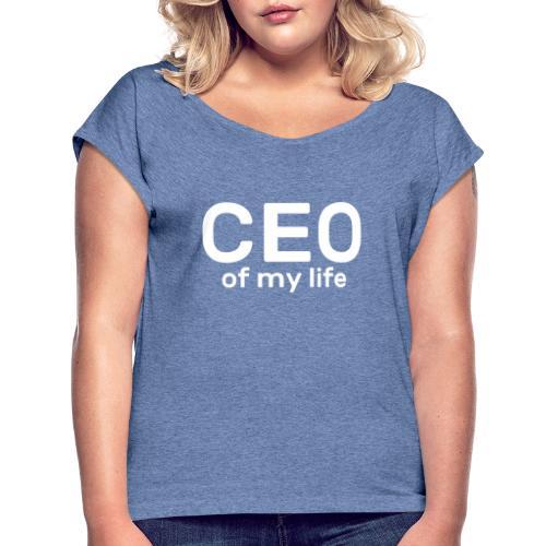 CEO of my life - T-shirt à manches retroussées Femme