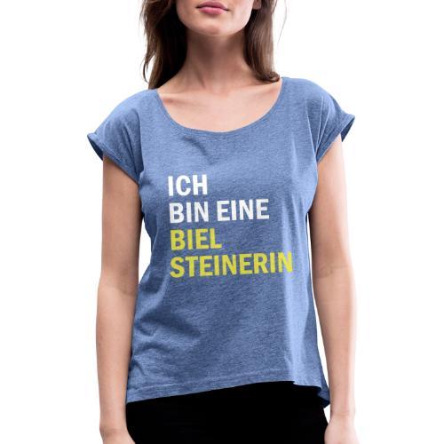 Ich bin eine Bielsteinerin - Frauen T-Shirt mit gerollten Ärmeln