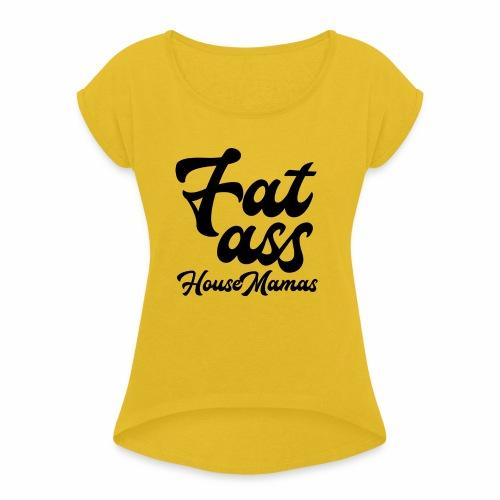fatasshousemamas - Naisten T-paita, jossa rullatut hihat
