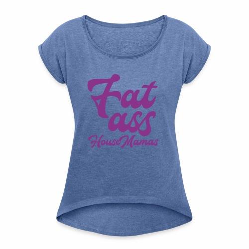 fatasspurple - Naisten T-paita, jossa rullatut hihat