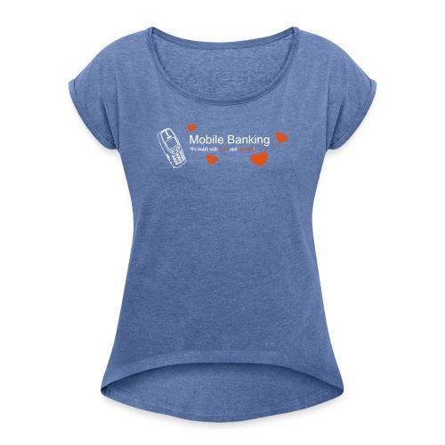 Mobile - Frauen T-Shirt mit gerollten Ärmeln