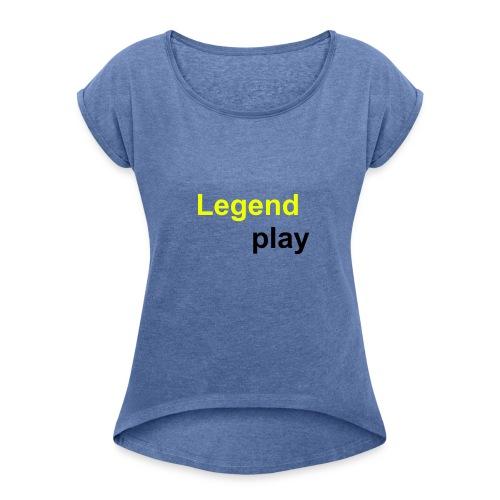 Legendplay - Frauen T-Shirt mit gerollten Ärmeln