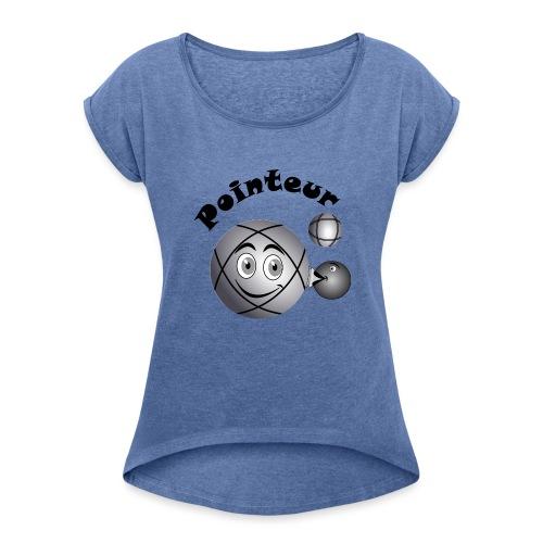t shirt pointeur pétanque boule existe en tireur N - T-shirt à manches retroussées Femme