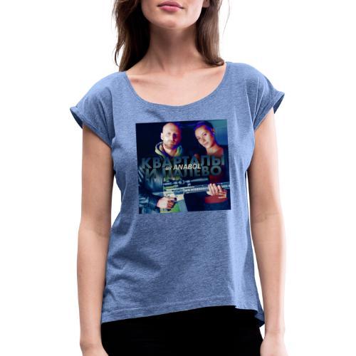 Кварталы и палево - Frauen T-Shirt mit gerollten Ärmeln