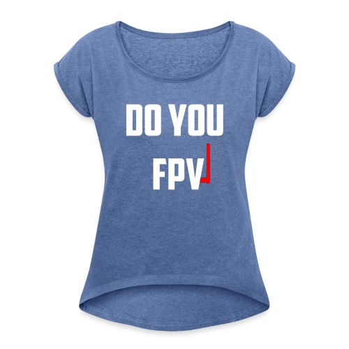 FPV - Women's T-Shirt with rolled up sleeves