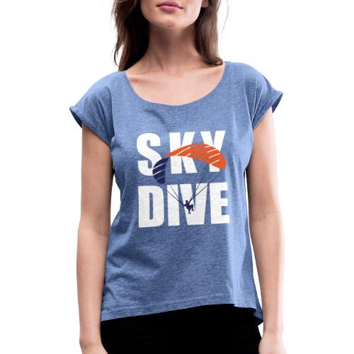 SkyDive - Frauen T-Shirt mit gerollten Ärmeln