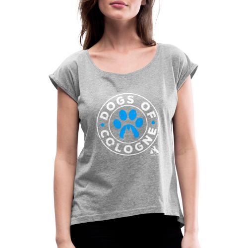 Dogs of Cologne! - Frauen T-Shirt mit gerollten Ärmeln