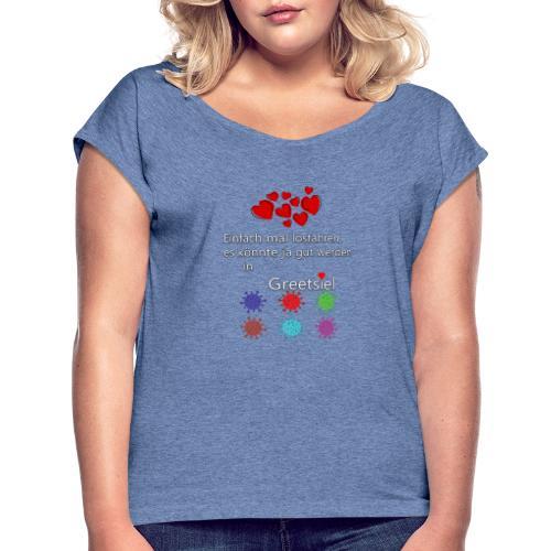 Einfach mal tun - Frauen T-Shirt mit gerollten Ärmeln
