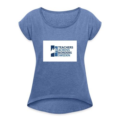 Teachers across borders logga - T-shirt med upprullade ärmar dam