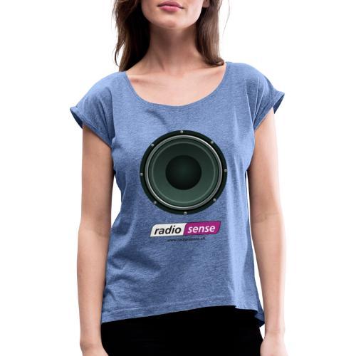 RADIO-SENSE: Lautsprecher - Frauen T-Shirt mit gerollten Ärmeln