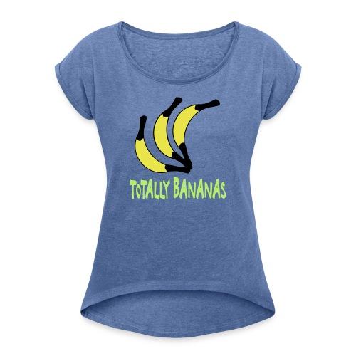 totally bananas - Vrouwen T-shirt met opgerolde mouwen
