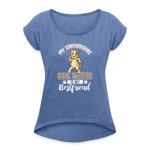 STAFFORDSHIRE BULLTERRIER - Frauen T-Shirt mit gerollten Ärmeln