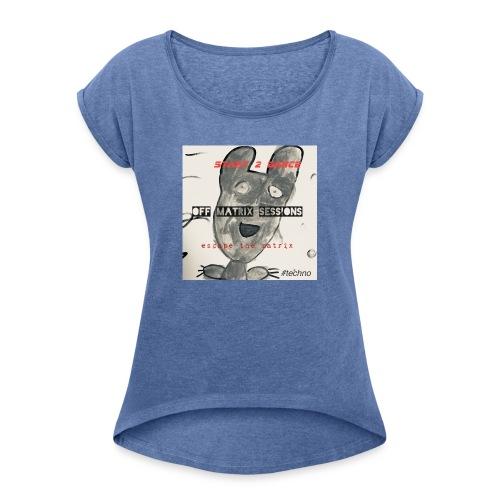 Start 2 Dance - Frauen T-Shirt mit gerollten Ärmeln