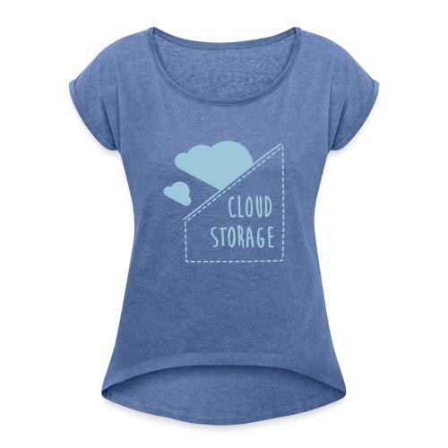 Cloud Storage - Frauen T-Shirt mit gerollten Ärmeln