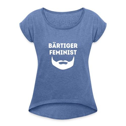 Bärtiger Feminist - Frauen T-Shirt mit gerollten Ärmeln