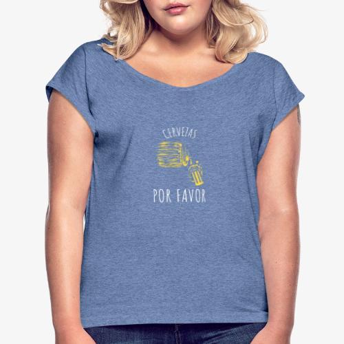 Cervezas Por Favor - Camiseta con manga enrollada mujer