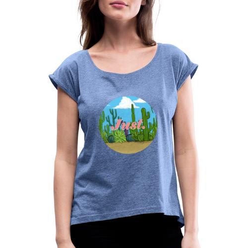 Just. Cactus - T-shirt à manches retroussées Femme