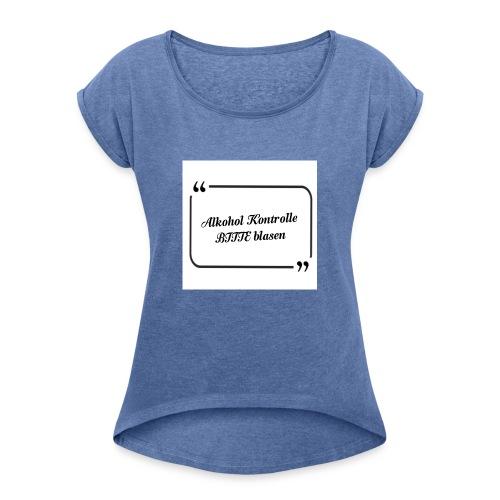 Hi Alkohol - Frauen T-Shirt mit gerollten Ärmeln