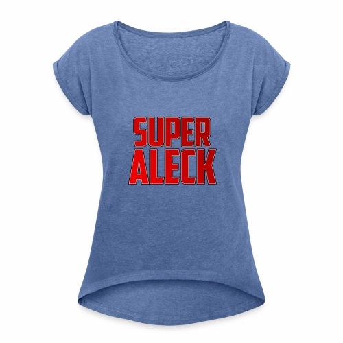 SuperAleck - T-shirt med upprullade ärmar dam