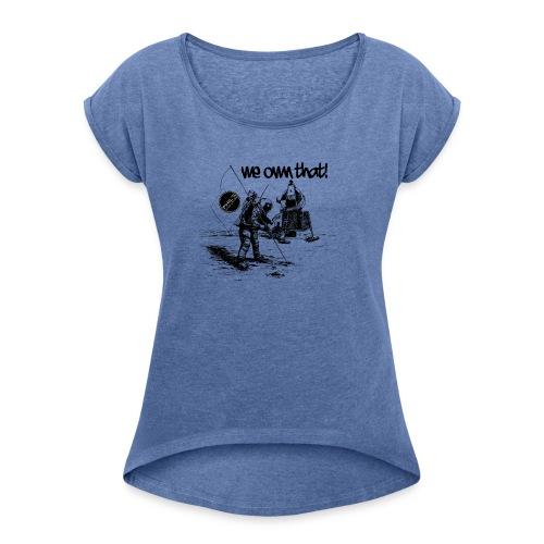 Astro Owner - Frauen T-Shirt mit gerollten Ärmeln