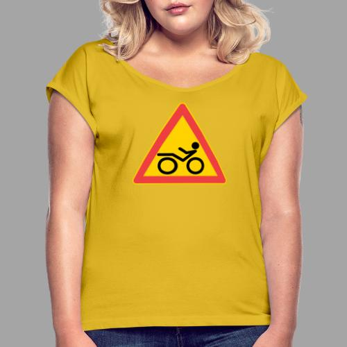 Traffic sign Recumbent - Naisten T-paita, jossa rullatut hihat