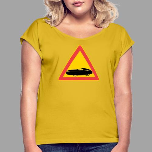 Traffic sign velomobile - Naisten T-paita, jossa rullatut hihat