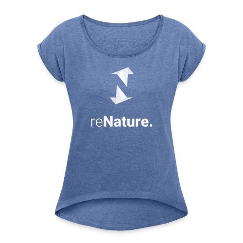 reNature T-Shirt - Vrouwen T-shirt met opgerolde mouwen