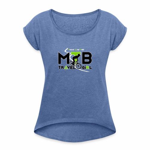 MTB Travel Girl - Frauen T-Shirt mit gerollten Ärmeln