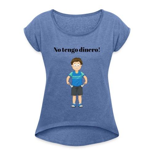 NO TENGO DINERO - T-shirt med upprullade ärmar dam