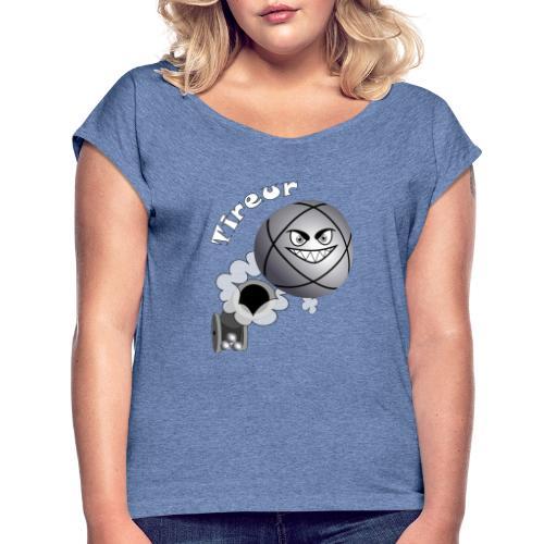 t shirt tireur pétanque boule existe en pointeur B - T-shirt à manches retroussées Femme
