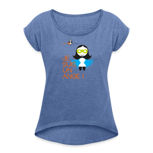 Je suis un ANGE - T-shirt à manches retroussées Femme