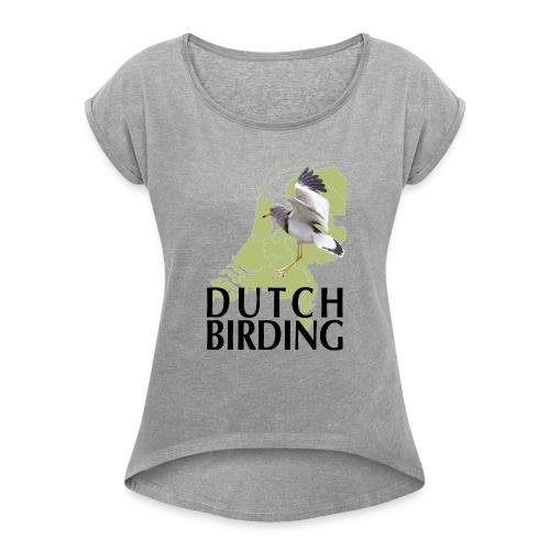 DB Grijskopkievit - Workum 2019 - Vrouwen T-shirt met opgerolde mouwen