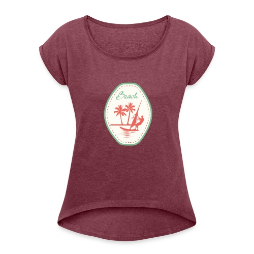 Beach - Women's T-Shirt with rolled up sleeves