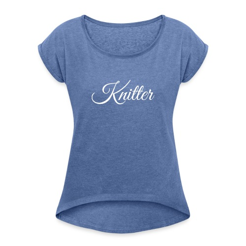 Knitter, white - Women's T-Shirt with rolled up sleeves