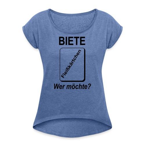 Biete Fleißkärtchen Arbeit Büro Spruch - Frauen T-Shirt mit gerollten Ärmeln