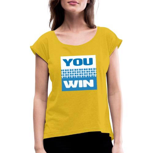 you win 21 - Women's T-Shirt with rolled up sleeves