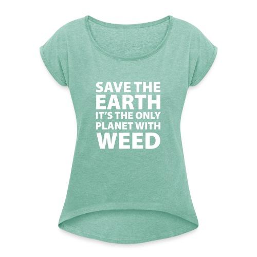 weed - sauve la terre - T-shirt à manches retroussées Femme